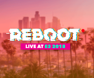 Reboot live at E3 2018