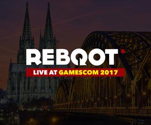 REBOOT LIVE @ GAMESCOM 2017