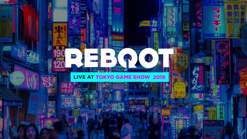 Reboot Live @ Tokyo Game Show 2019