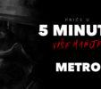 Pogledajte 5 Minuta Više Manje - Metro 2033 i Metro: Last Light